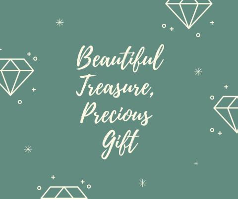 Beautiful Treasure, Precious Gift